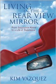 Living In The Rear View Mirror - Kim Vazquez