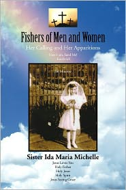 Fishers Of Men And Women - Sister Ida Maria Michelle