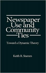Newspaper Use and Community Ties: Towards a Dynamic Theory