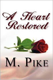 A Heart Restored - M. Pike