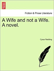 A Wife And Not A Wife. A Novel. - Cyrus Redding