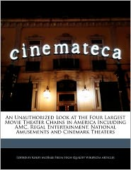 An Unauthorized Look At The Four Largest Movie Theater Chains In America Including Amc, Regal Entertainment, National Amusements And Cinemark Theaters - Kolby Mchale