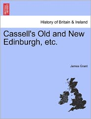 Cassell's Old And New Edinburgh, Etc. - James Grant