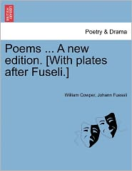 Poems. A New Edition. [With Plates After Fuseli.] - William Cowper, Johann Fuessli