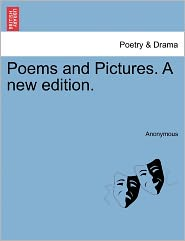 Poems and Pictures. A new edition. - Anonymous
