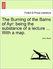 The Burning Of The Barns Of Ayr - John Stuart