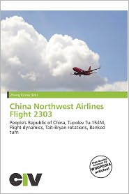 China Northwest Airlines Flight 2303 - Zheng Cirino (Editor)