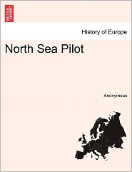 North Sea Pilot, Part III, Fourth Edition - Anonymous