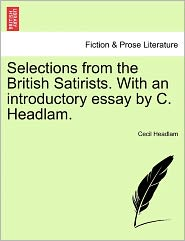Selections From The British Satirists. With An Introductory Essay By C. Headlam. - Cecil Headlam