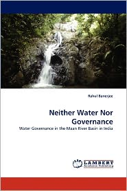 Neither Water Nor Governance - Rahul Banerjee