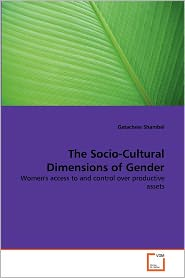 The Socio-Cultural Dimensions Of Gender