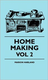 Home Making - Vol 2 - Marion Harland, William Scrope