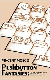 Pushbutton Fantasies - Vincent Mosco, Melvin J. Voigt (Editor)