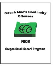 Coach Mac's Continuity Offenses from Oregon Small School Programs - Forrest McKinnis