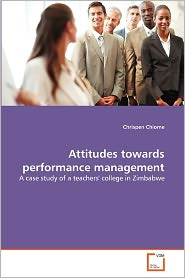 Attitudes Towards Performance Management - Chrispen Chiome