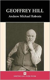 Geoffrey Hill - Andrew Roberts
