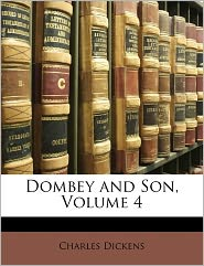 Dombey And Son, Volume 4 - Charles Dickens