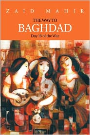 The Way To Baghdad - Zaid Mahir