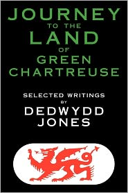 Journey To The Land Of Green Chartreuse - Dedwydd Jones
