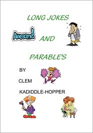 Long Jokes And Parable's - Clem Kadiddle-Hopper