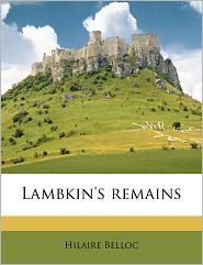 Lambkin's Remains - Hilaire Belloc