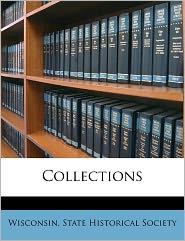 Collections Volume 15 - Created by Wisconsin. State Historical Society