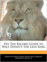 Off The Record Guide To Walt Disney's The Lion King - Maria Risma