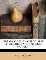 Library Of The World's Best Literature - Charles Dudley Warner