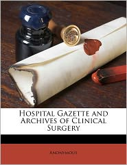 Hospital Gazette and Archives of Clinical Surgery Volume 1 no 4 - Anonymous