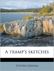 A Tramp's Sketches - Stephen Graham