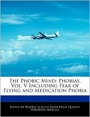 The Phobic Mind - Beatriz Scaglia