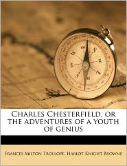 Charles Chesterfield, or the adventures of a youth of genius Volume 3 - Frances Milton Trollope, Hablot Knight Browne