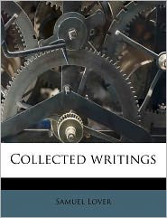 Collected writings Volume 7 - Samuel Lover
