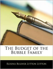 The Budget Of The Bubble Family - Rosina Bulwer Lytton Lytton