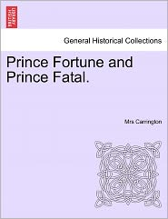 Prince Fortune and Prince Fatal. - Mrs Carrington