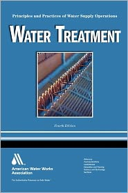 Water Treatment: Principles and Practices of Water Supply Operations - Nick Pizzi