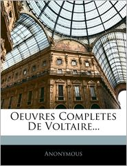 Oeuvres Completes De Voltaire. - . Anonymous