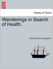 Wanderings in Search of Health. - Albert Denison Conyngham