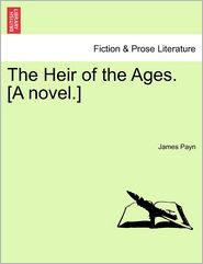The Heir Of The Ages. [A Novel.] - James Payn