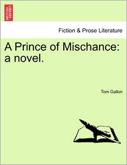A Prince of Mischance: a novel.