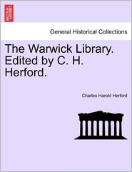 The Warwick Library. Edited By C.H. Herford.