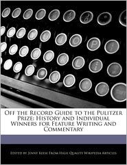 Off The Record Guide To The Pulitzer Prize - Jenny Reese