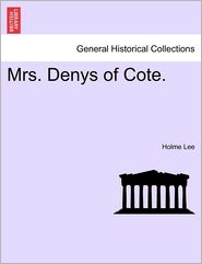 Mrs. Denys Of Cote. - Holme Lee