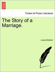 The Story Of A Marriage. - Louisa Baldwin