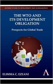 The Wto And Its Development Obligation - Elimma C. Ezeani