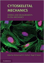 Cytoskeletal Mechanics: Models and Measurements in Cell Mechanics - Mohammad R.K. Mofrad (Editor), Roger D. Kamm (Editor)