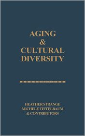 Aging and Cultural Diversity: New Directions and Annotated Bibliography