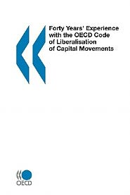 Forty Years Experience with the OECD Code of Liberalisation of Capital Movements - OECD Staff