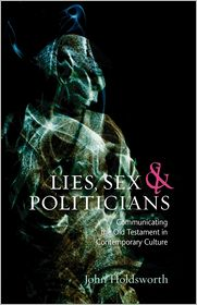 Lies, Sex And Politicians - John Holdsworth
