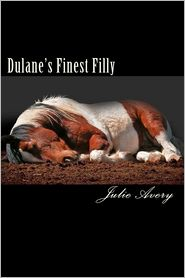 Dulane's Finest Filly - Julie Avery
